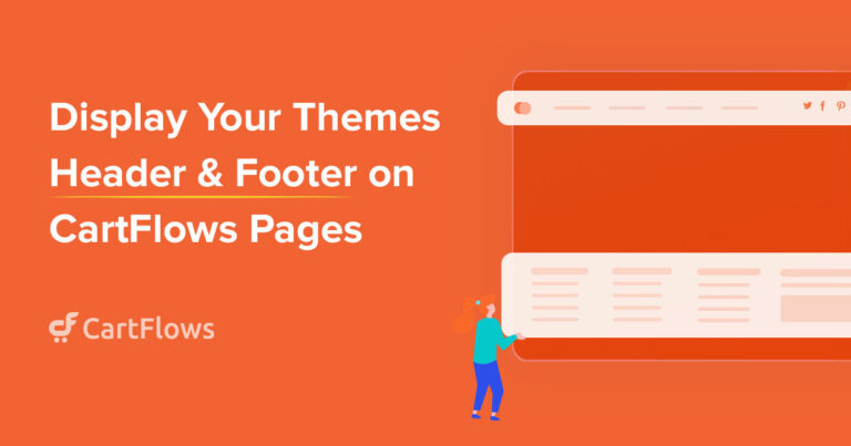 Display Your Themes Header & Footer on CartFlows Pages