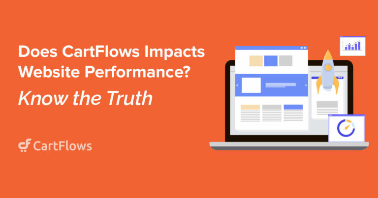 Does CartFlows Impacts Website Performance?